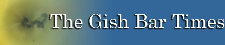 The Gish Bar Times