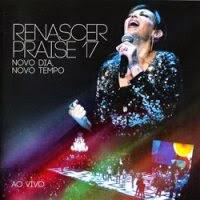 CD do - Renascer Praise – Novo Dia, Novo Tempo – Volume. 17