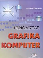 AJIBAYUSTORE Judul Buku : Pengantar Grafika Komputer Pengarang : Ariesto Hadi Sutopo   Penerbit : Gava Media