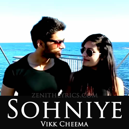 Sohniye Lyrics by Vikk Cheema