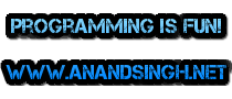 Programming is Fun!  www.anandsingh.net