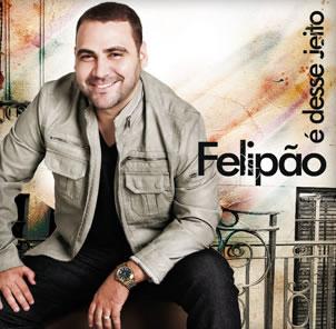 e desse jeito felipao Baixar CD Felipão – É Desse Jeito (2012) Ouvir mp3 e Letras .