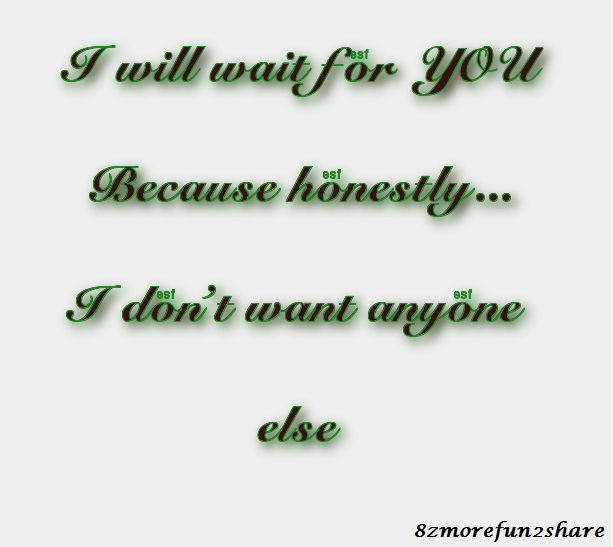 I Will Wait For You- LOVE QUOTES ~ INSPIRATIONAL QUOTES AND ...