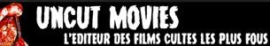 http://www.uncutmovies.fr/