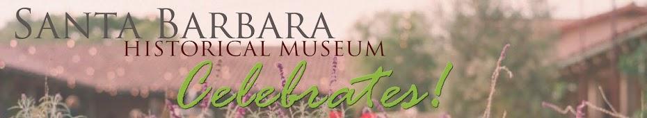 Santa Barbara Historical Museum Celebrates