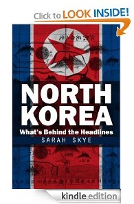 Free eBook Feature: North Korea - What's Behind the Headlines by Sarah Skye