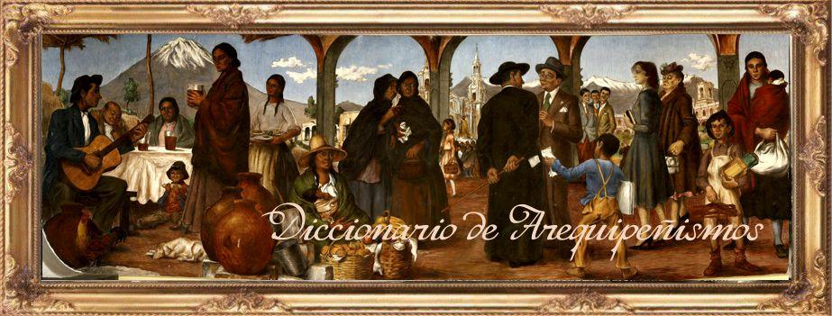 Diccionario de Arequipeñismos