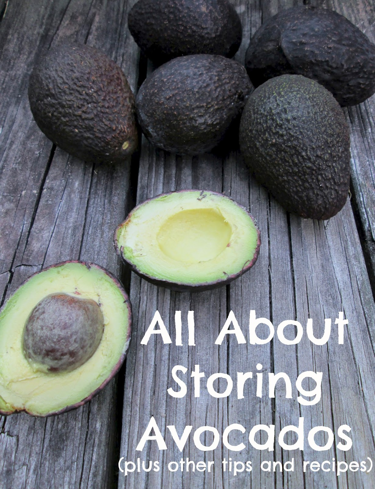 All About Storing Avocados (plus other tips and recipes)