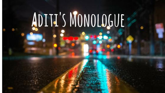 Aditi's Monologue