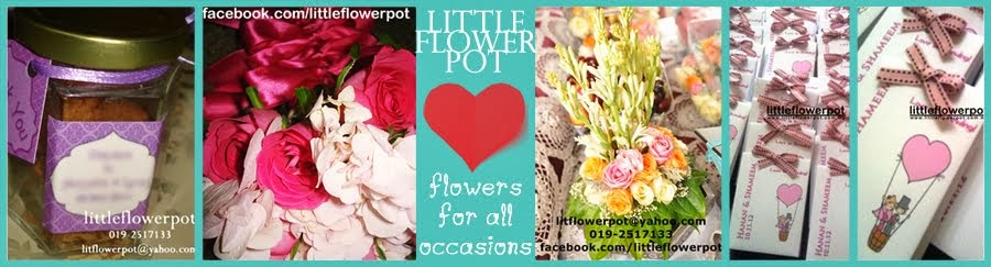 Little Flower Pot and Gifts PUTRAJAYA KL SELANGOR NEGERI SEMBILAN WEDDING FLORIST
