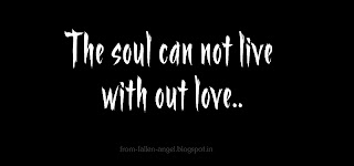 The soul can not live with out love..