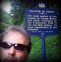 "road side marker ""Shadow Of Death"" the name applied to this locality by Conrad Weiser and other travellers on the Frankstown Path in the mid-18th century. It's local significance is now unknown."