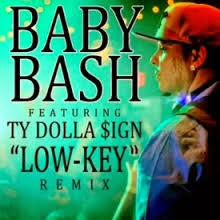 Baby Bash ft. Ty Dolla $ign - Low Key (Remix)