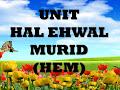 UNIT HAL EHWAL MURID (HEM)