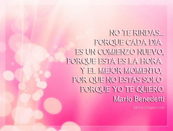 No te rindas ~ Mario benedetti  ~ Frases para facebook