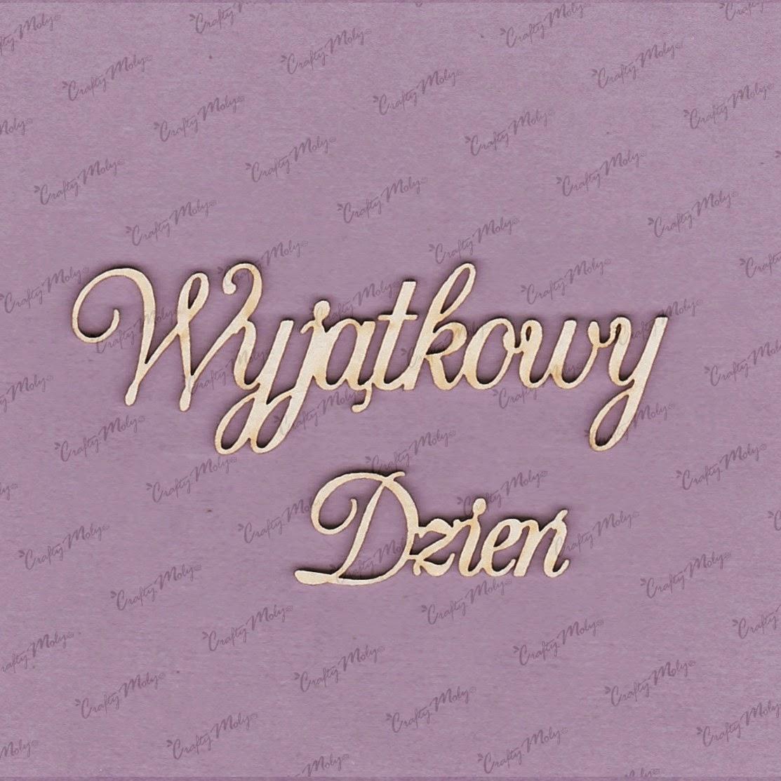 http://www.craftymoly.pl/pl/p/151-Tekturka-napis-Wyjatkowy-Dzien-1-2-szt-/419