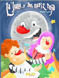 """""""La luna y su nariz roja. Una historia de payasos."""""""