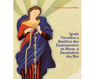 livro Igreja Filosófica e Analítica dos Ensinamentos de Maria, a Desatadora dos Nós-Geraldo Matos-poeta-artista plástico
