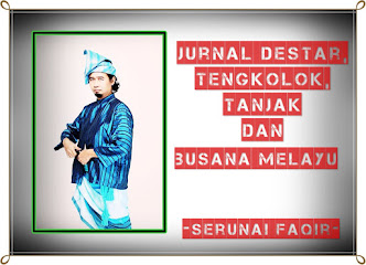 Jurnal Destar, Tanjak, Tengkolok dan Busana Melayu
