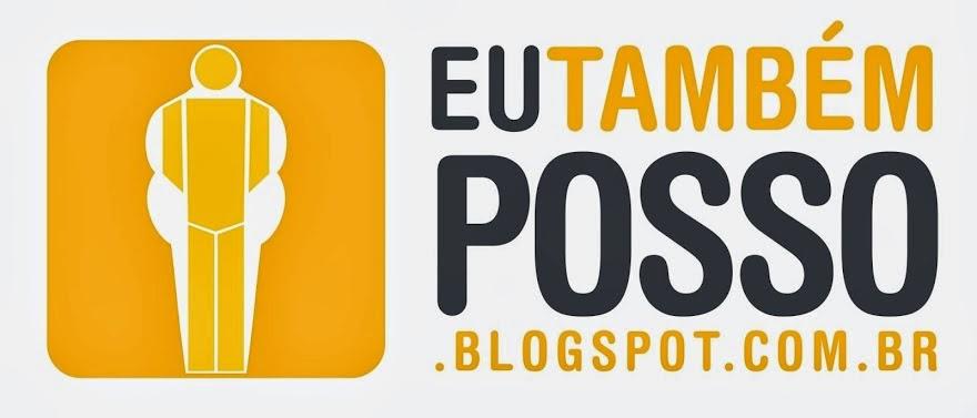 ttp://eutambemposso.blogspot.com.br/