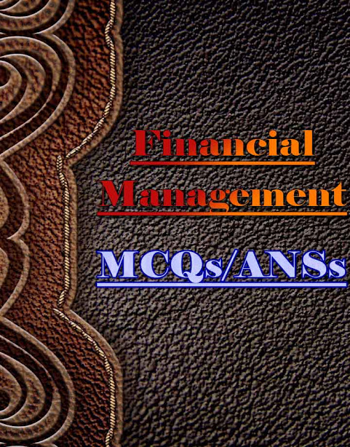 https://ia801505.us.archive.org/18/items/p-12_objective_questions_and_answers_of_financial_managementpk/p-12_objective_questions_and_answers_of_financial_managementpk.pdf
