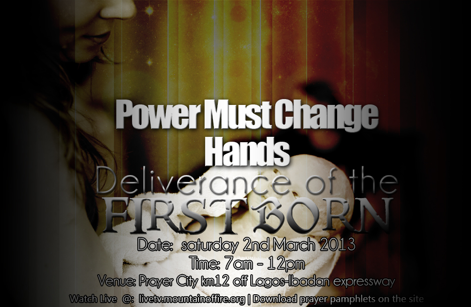 March 2013 Power Must Change Hands Programme: Deliverance of the First ...