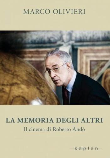 """""""LA MEMORIA DEGLI ALTRI"""" DI MARCO OLIVIERI"""