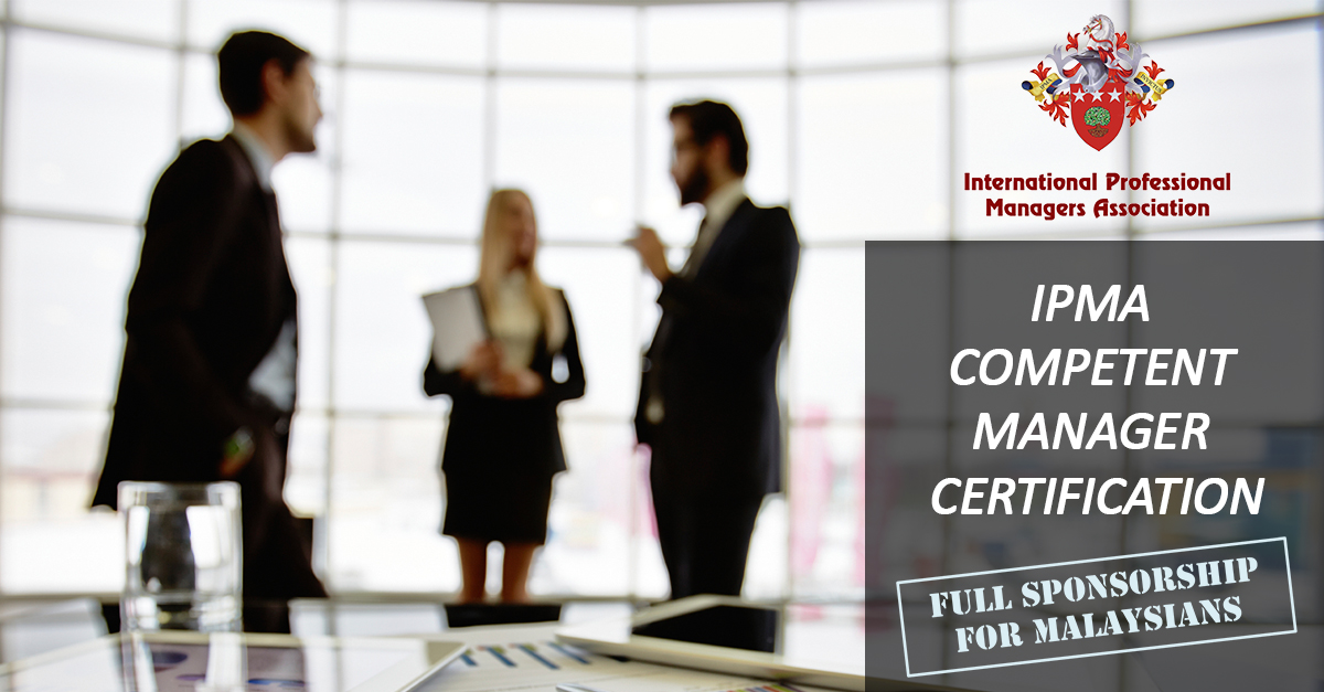 IPMA Competent Manager Certification (1Malaysia GRIP Approved ...