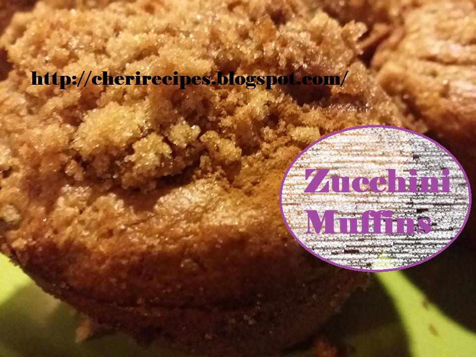 CHERYL's Cooking!!: Best Zucchini Muffins