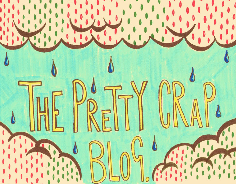 The Pretty Crap Blog