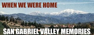 SAN GABRIEL VALLEY MEMORIES
