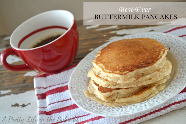 Best Ever Buttermilk Pancakes - A Pretty Life In The Suburbs