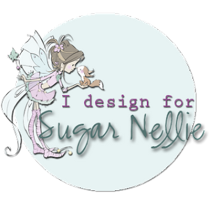 Proud to be on Sugar Nellie&#39;s DT!