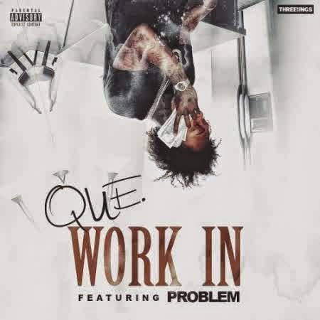 Que ft. Problem – Work In Lyrics