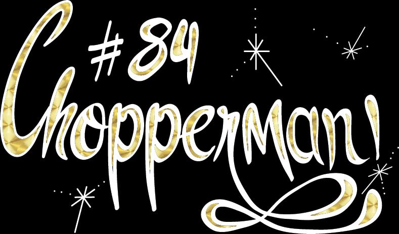 ChopperMan#84