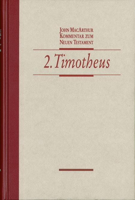 John MacArthur-Kommentar Zum Neuen Testament:2 Timotheus-
