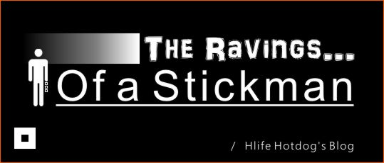 Hlife Hotdog's Blog - The Ravings of a Stickman