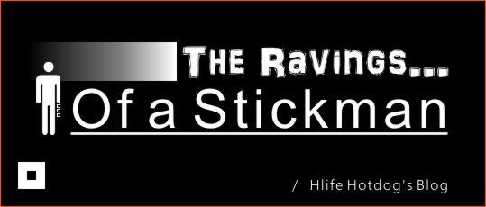 Hlife Hotdog's Blog - The Ravings of a Stickman