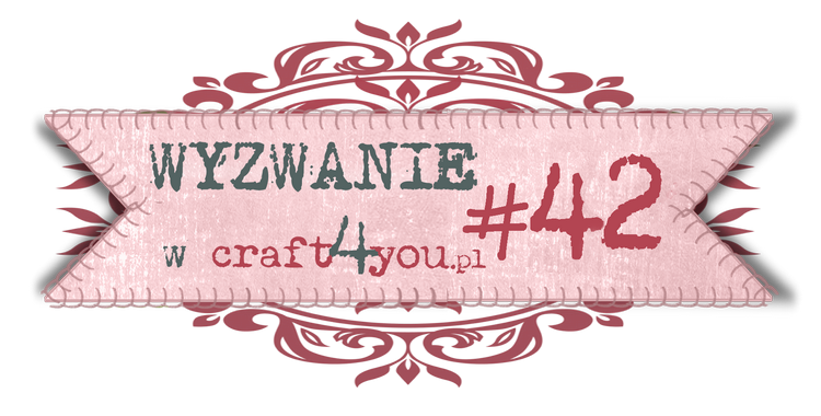 http://craft4youpl.blogspot.ie/2014/02/wyzwanie-42.html