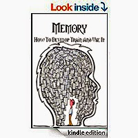 Memory How to Develop, Train, and Use It by William Walker Atkinson