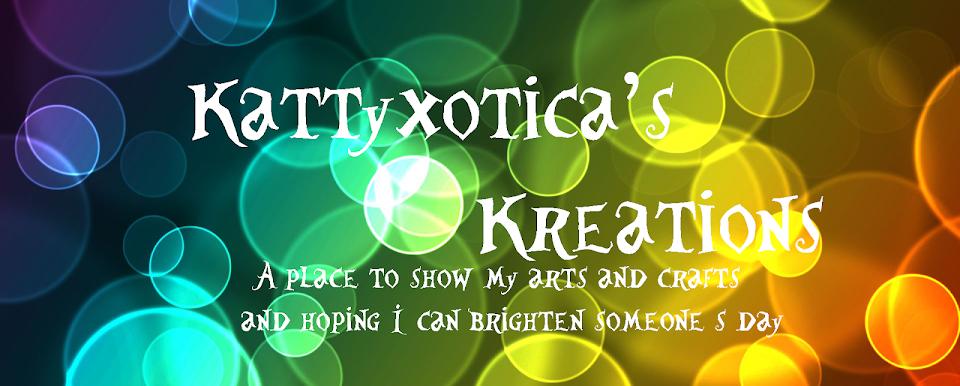 Kattyxotica's Kreations