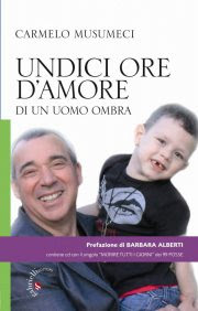 Undici ore damore di un uomo ombra  Carmelo Musumeci