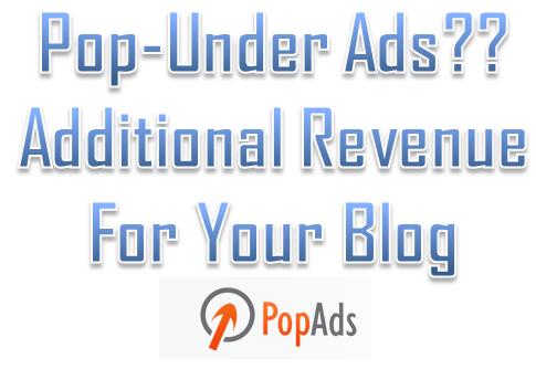 Pop-under, popunder, popads.net, popads, income, blog, alternative