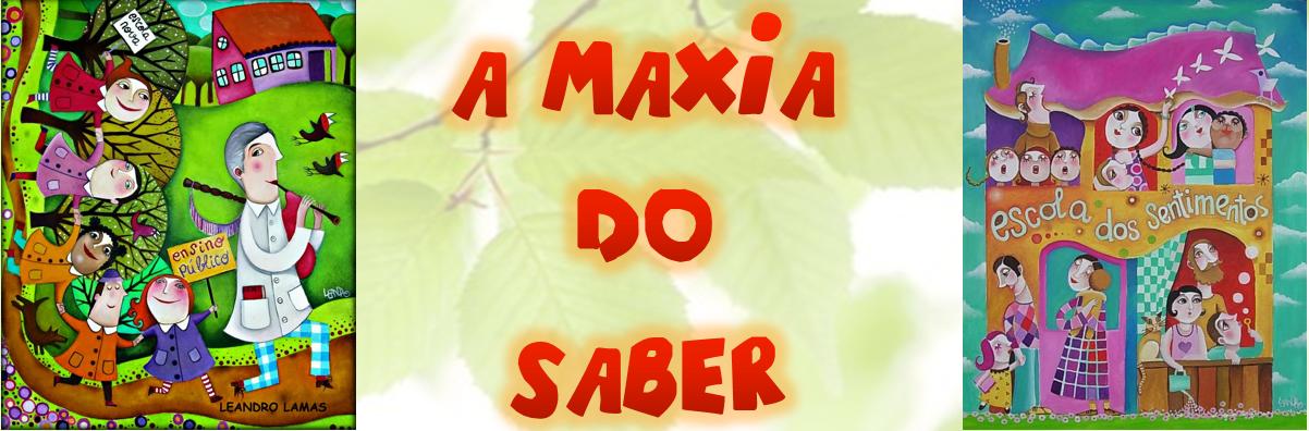 """""""A MAXIA DO SABER"""""""