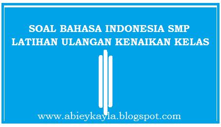 Soal Bahasa Indonesia SMP Kelas 7 Dan Jawabannya UKK 2016