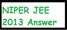 NIPER JEE 2013 Answer Key exam Cut Off Marks/Solutions