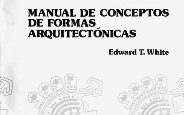 Manual de conceptos de formas arquitectonicas edward t for Libros sobre planos arquitectonicos
