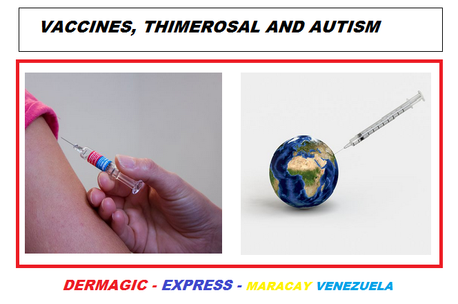AUTISM, THIMEROSAL AND VACCINES.