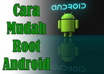 Cara Root Android Aman dan Mudah Tanpa PC