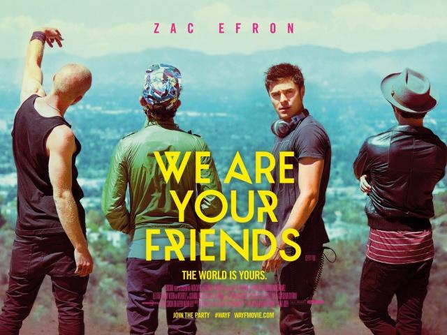Những Người Bạn Của Bạn, We Are Your Friends
